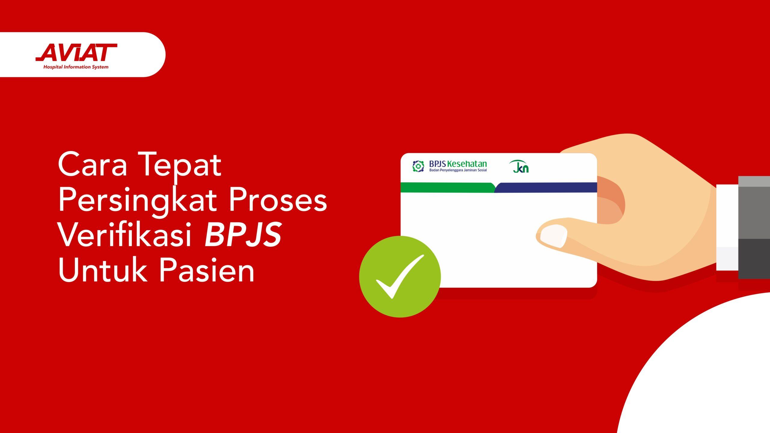 Cara Tepat Persingkat Proses Verifikasi BPJS untuk Pasien