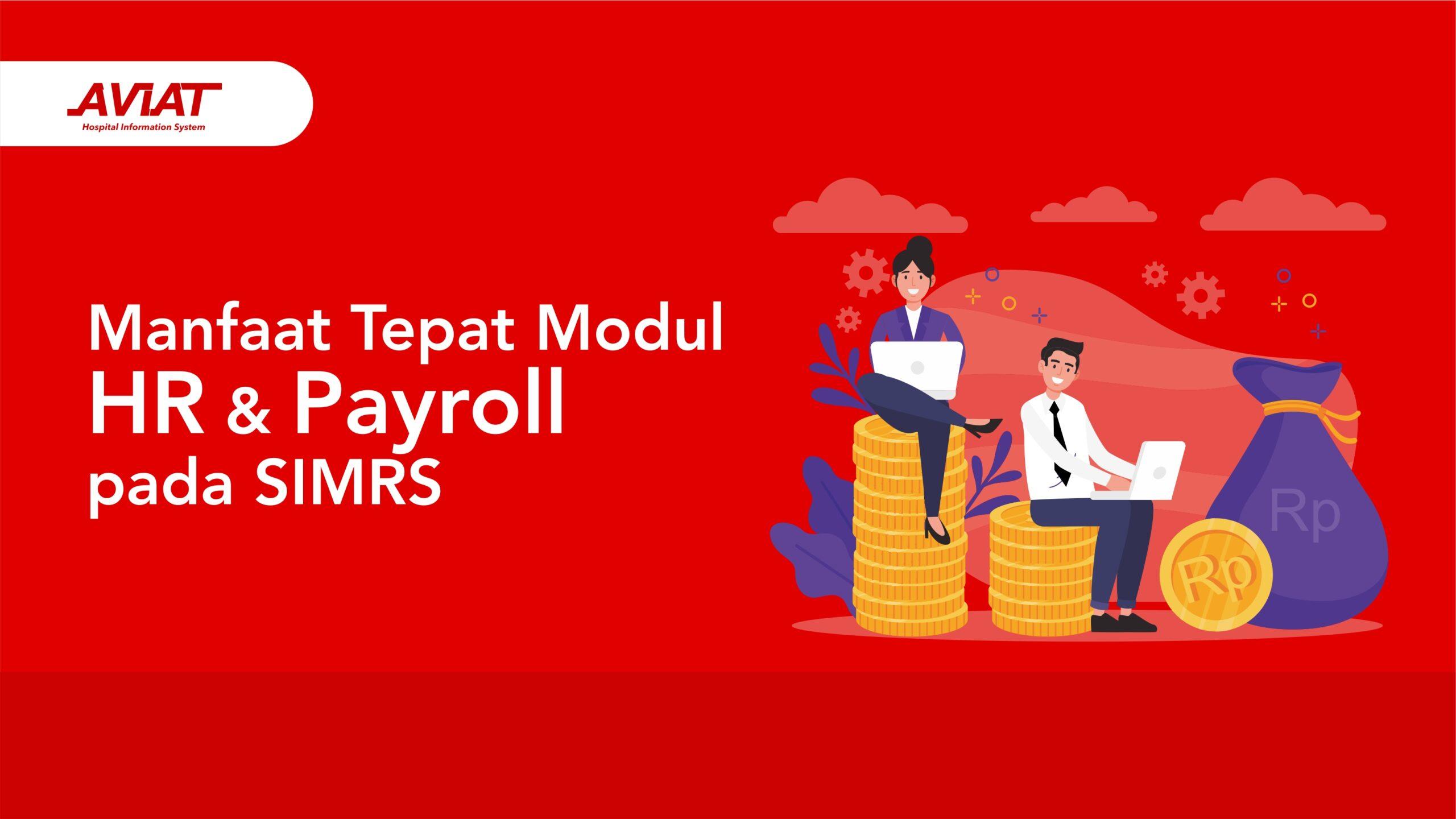 Manfaat Tepat Modul HR dan Payroll pada SIMRS