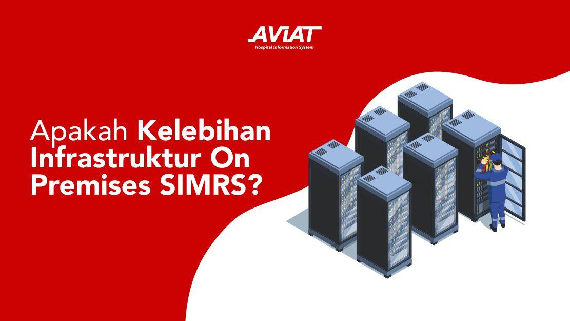 Apakah Kelebihan Infrastruktur On Premises SIMRS?