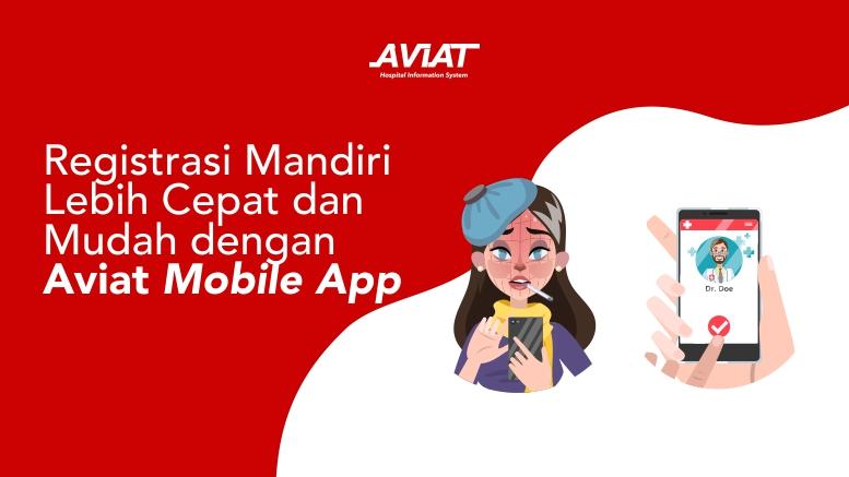 Registrasi Mandiri Lebih Cepat dan Mudah dengan Aviat Mobile App
