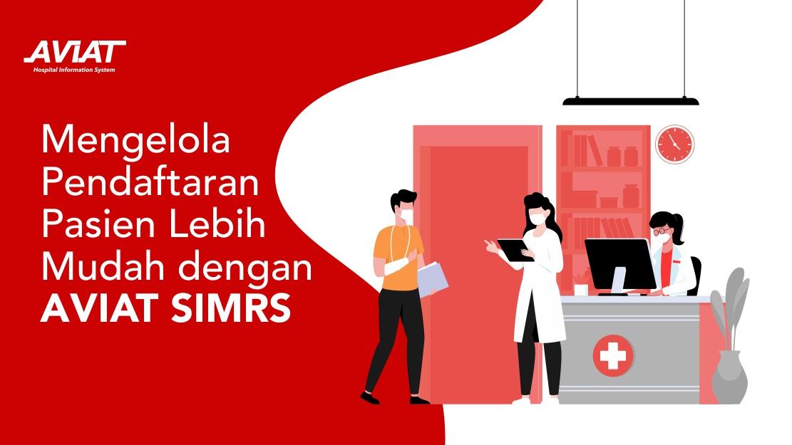 Mengelola Pendaftaran Pasien Lebih Mudah dengan Aviat SIMRS