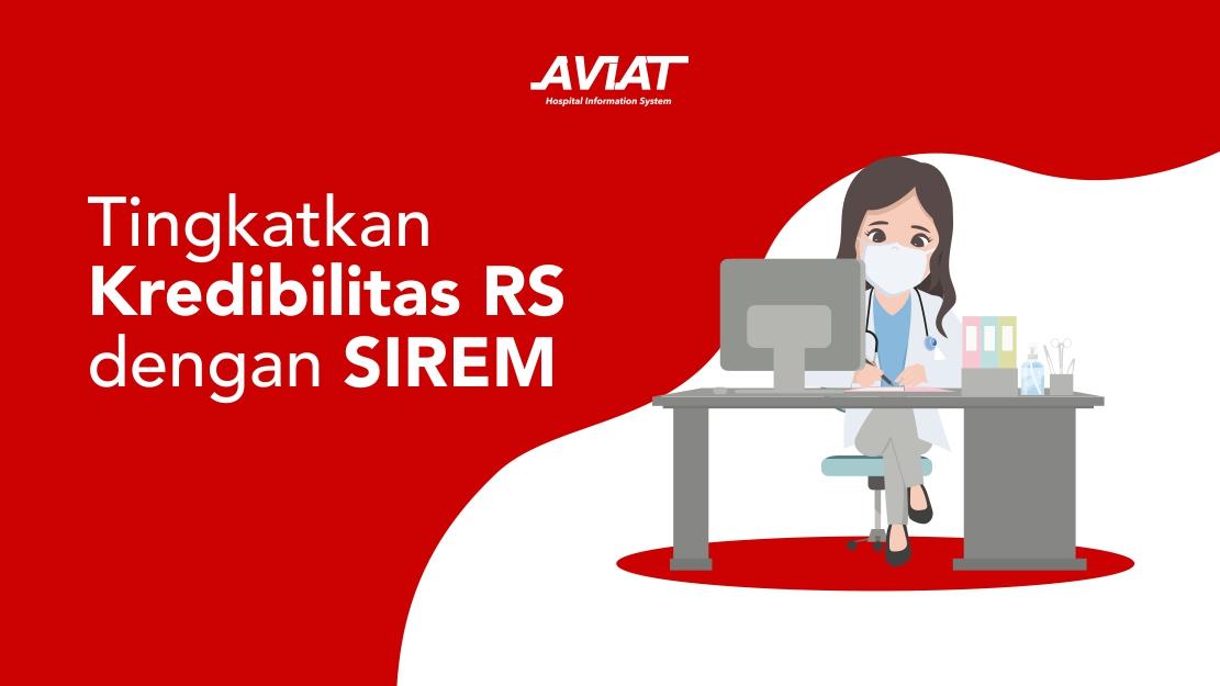 Tingkatkan Kredibilitas RS dengan SIREM